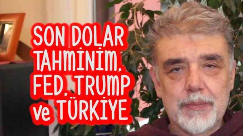 SON DOLAR TAHMİNİ - FED - Trump ve Türkiye
