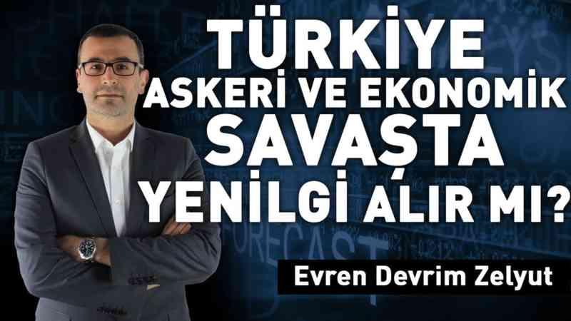 Türkiye askeri ve ekonomik savaşta yenilgi alır mı?