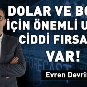 Dolar ve Borsa için önemli uyarı! Ciddi fırsatlar var!