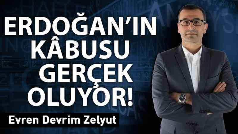 Erdoğan'ın kâbusu gerçek oluyor!