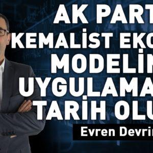 Ak Parti 'Kemalist Ekonomi Modeli'ni uygulamazsa tarih olur!