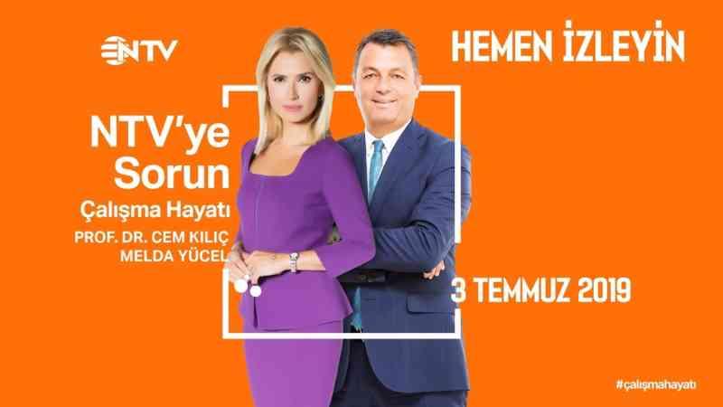 NTV'ye Sorun - Çalışma Hayatı 3 Temmuz 2019