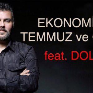 EKONOMİDE TEMMUZ ve ÖTESİ feat DOLAR | MURAT MURATOĞLU