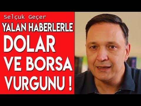 Yalan Haberlerle Dolar ve Borsa Vurgunu !!!