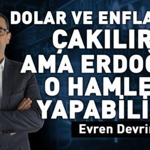 Dolar ve enflasyon çakılır! Ama Erdoğan o hamleyi yapabilirse!