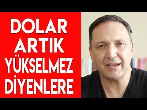 DOLAR ARTIK YÜKSELMEZ DİYENLERE!!!