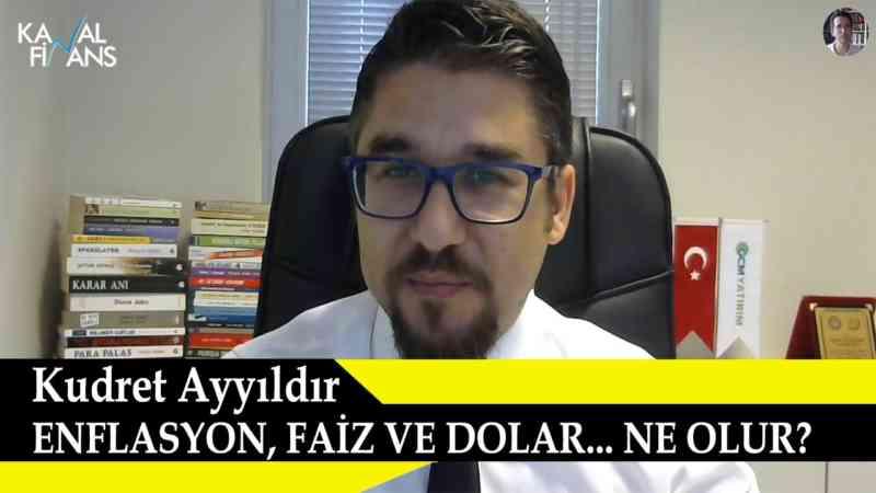 Enflasyon, Faiz ve Dolar Ne Olur? Kudret Ayyıldır