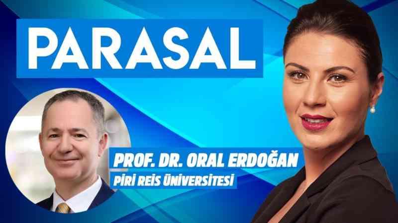 Parasal l 1. Kısım l 20 Ağustos 2019 l Prof. Dr. Oral Erdoğan