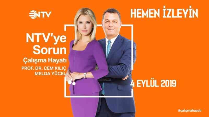 NTV'ye Sorun - Çalışma Hayatı 4 Eylül 2019
