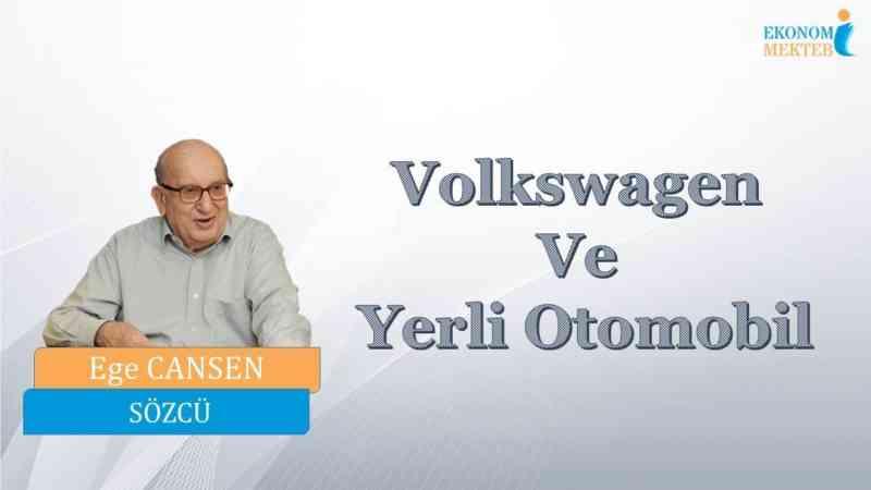 Ege Cansen - Volkswagen Ve Yerli Otomobil [Ekonomi Mektebi]