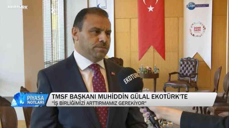 TMSF Başkanı Muhiddin Gülal Ekotürk'te!