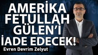 Amerika Fetullah Gülen'i iade edecek!