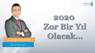 Cüneyt Başaran – 2020 Zor Bir Yıl Olacak… [Ekonomi Mektebi]
