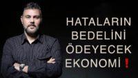 HATALARIN BEDELİNİ ÖDEYECEK EKONOMİ! | MURAT MURATOĞLU