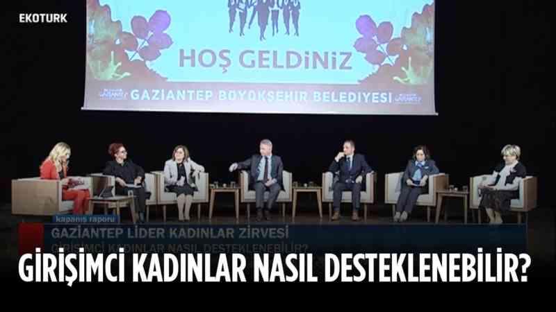 Gaziantep Lider Kadınlar Zirvesi | Part 1 | 2019
