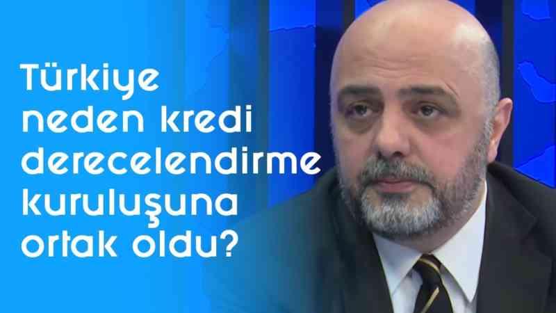 Türkiye neden kredi derecelendirme kuruluşuna ortak oldu? l Parasal l 29 Kasım l Cüneyt Paksoy