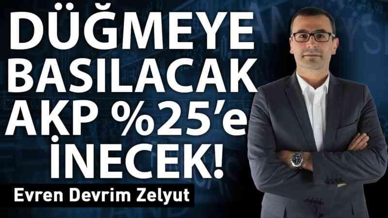 Düğmeye basılacak, Ak Parti %25'e inecek!