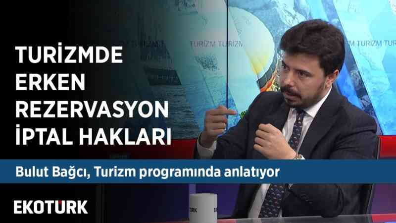 Türk Turizminde Erken Rezervasyon Süreci | Bulut Bağcı & Serpin Alparslan