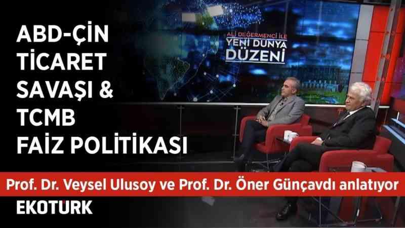 ABD-ÇİN Ticaret Savaşı | Prof. Dr. Öner Günçavdı, Prof. Dr. Veysel Ulusoy |
