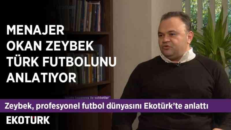 Menajer Okan Zeybek ile Profesyonel Futbol Dünyası | Hande Kazanova