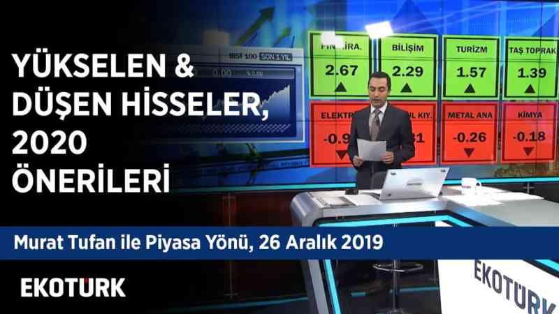 Yükselen & Düşen, 2020 Önerileri | Murat Özsoy & Eral Karayazıcı & Can Selçuki | 26 Aralık 2019