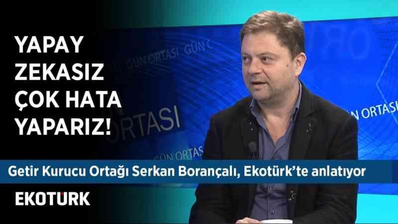 Getir Kurucu Ortağı Serkan Borançalı, Girişimcilere Tavsiyeler!   26 Aralık 2019