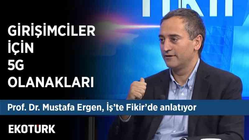 Mobil Haberleşmenin Geleceği   Prof. Dr. Mustafa Ergen  