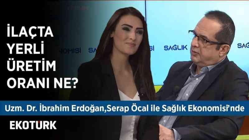 Dünyada İlaç Sektörünün Büyüklüğü | Uzm. Dr. İbrahim Erdoğan | Serap Öcal