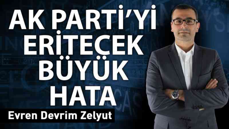 Ak Parti'yi eritecek büyük hata!