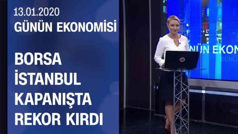 Piyasalarda son durum - Günün Ekonomisi 14.01.2020 Salı