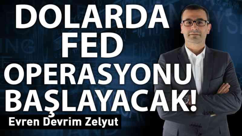 Dolarda FED operasyonu başlayacak!