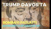 TRUMP DAVOS'TA BOMBAYI PATLATTI, EKONOMİ HABERLERİ – DÜNYANIN HABERİ 52 – 24.01.2020