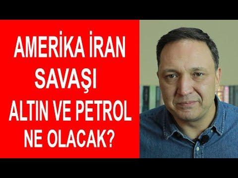Amerika İran Savaşı Altın ve Petrol Ne Olacak ?