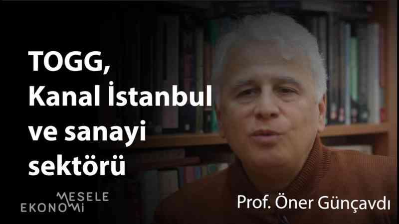 Kanal İstanbul, yerli otomobil ve iktidarın büyüme stratejisi
