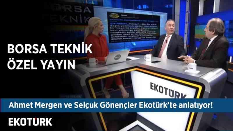 Borsa İstanbul'da Rekor Seviyeler Geçilir mi?   Borsa Teknik Özel   Ahmet Mergen, Selçuk Gönençler