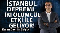 """İstanbul Depremi """"İki Ölümcül Etki"""" ile geliyor!!!"""
