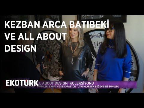 Kezban Arca Batıbeki ve All About Design   Kültür Sanat Ekranı