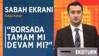 Borsa İstanbul'da Yatırımcılar Kar Realizasyonu Yapmalı Mı? | Kutay Korap