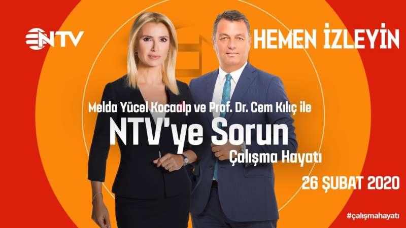 NTV'ye Sorun - Çalışma Hayatı 26 Şubat 2020