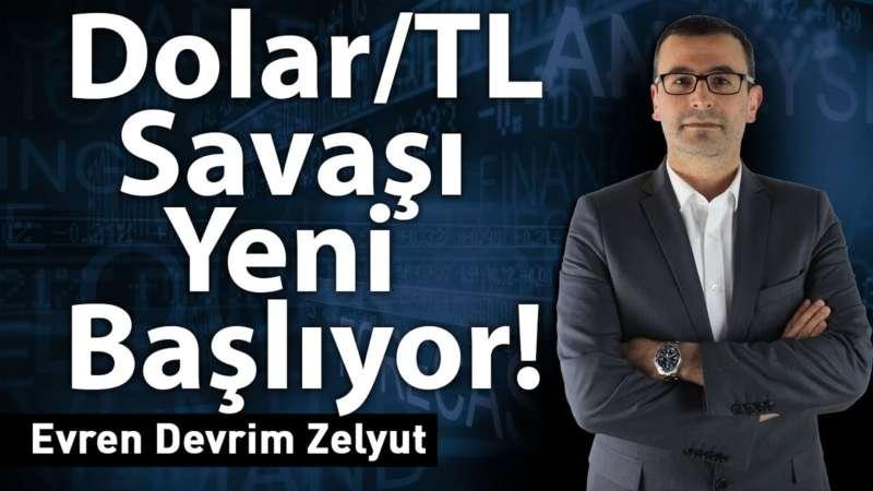 Dolar/TL savaşı yeni başlıyor!