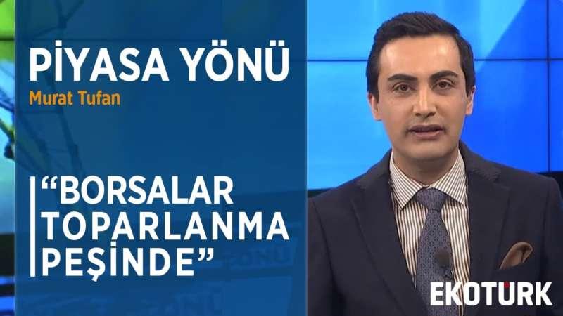 KÜRESEL EKONOMİDE ''İKİZ ŞOK'' ENDİŞESİ   Murat Tufan   Dr. Oğuz Demir   10.03.2020