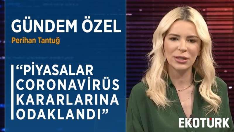 CORONAVİRÜSÜN ETKİSİNDE PİYASALAR   Perihan Tantuğ   Murat Tufan   Cenk Akyoldaş   18.03.2020