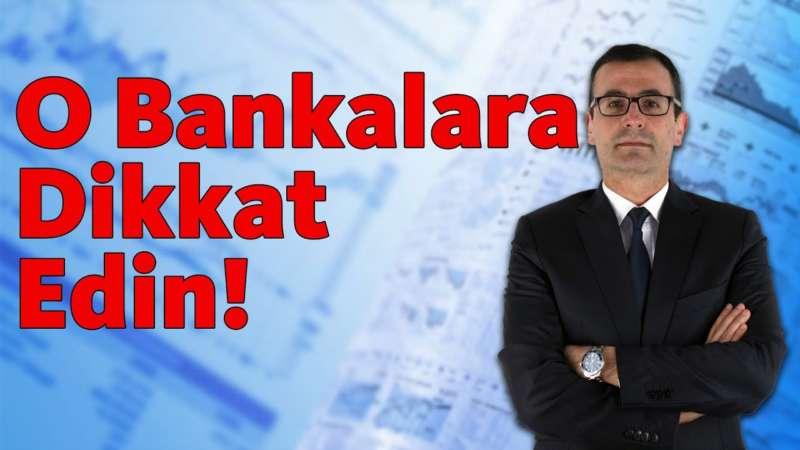 O Bankalara Dikkat Edin!!!