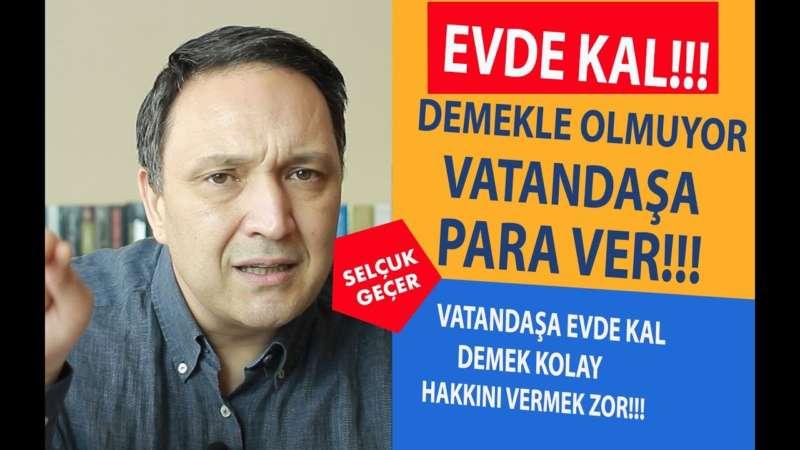 EVDE KAL DEMEKLE OLMUYOR VATANDAŞA PARA VER !!!