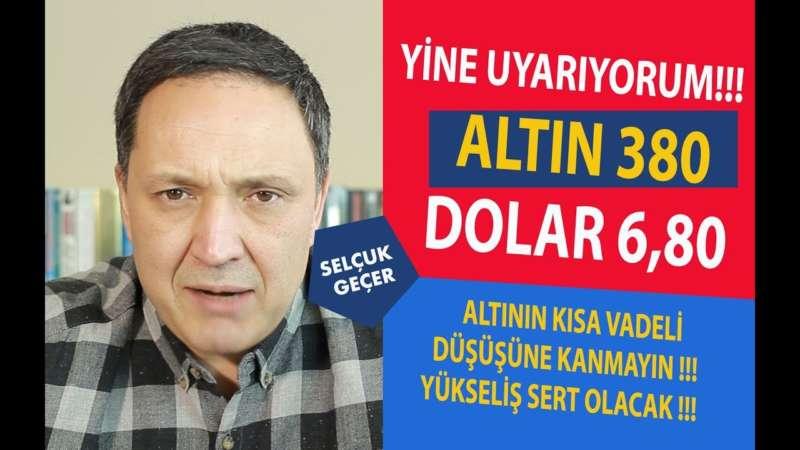 YİNE UYARIYORUM DOLAR 6,80 GRAM ALTIN 38O !!!