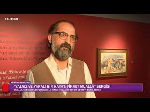 """YALNIZ VE YARALI BİR HAYAT: FİKRET MUALL"" SERGİSİ"