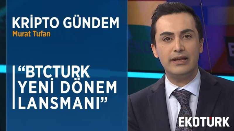 BTCTURK'UN GELDİĞİ NOKTA VE HEDEFLERİ NELER?   Murat Tufan   Özgür Güneri   06.03.2020