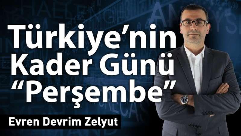 """Türkiye'nin kader günü """"Perşembe"""""""