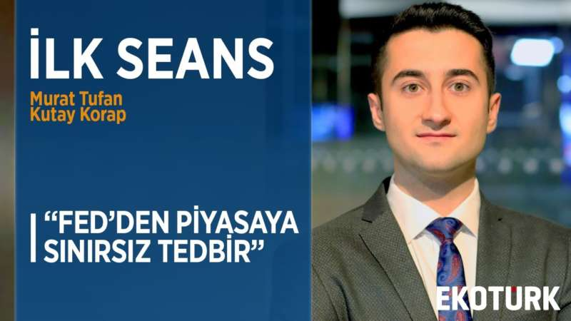 DOLAR TARİHİ ZİRVESİNDE | Kutay Korap | Murat Tufan | 24.03.2020
