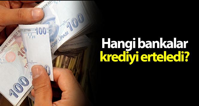 Kredi kartı ve kredi borçları ertelendi mi?  Hangi bankalar krediyi erteledi!